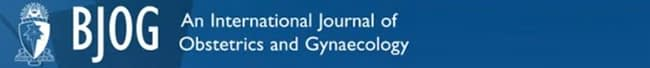 BJOG: an International Journal of Obstetrics and Gynaecology